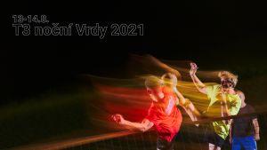 Číst dál: Pozvánka na T3 noční Vrdy 2021